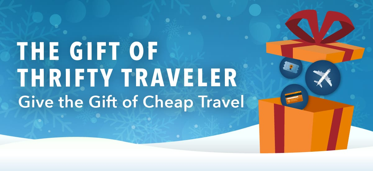 ENDS TONIGHT: Give the Gift of Cheap Travel for 2020!